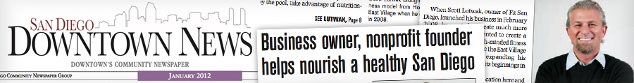 "Downtown News – ""Business Owner, Nonprofit Founder Helps Nourish a Healthy San Diego"" January 2012"