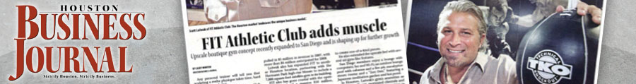 "Houston Business Journal – ""Fit Athletic Club Adds Muscle"""